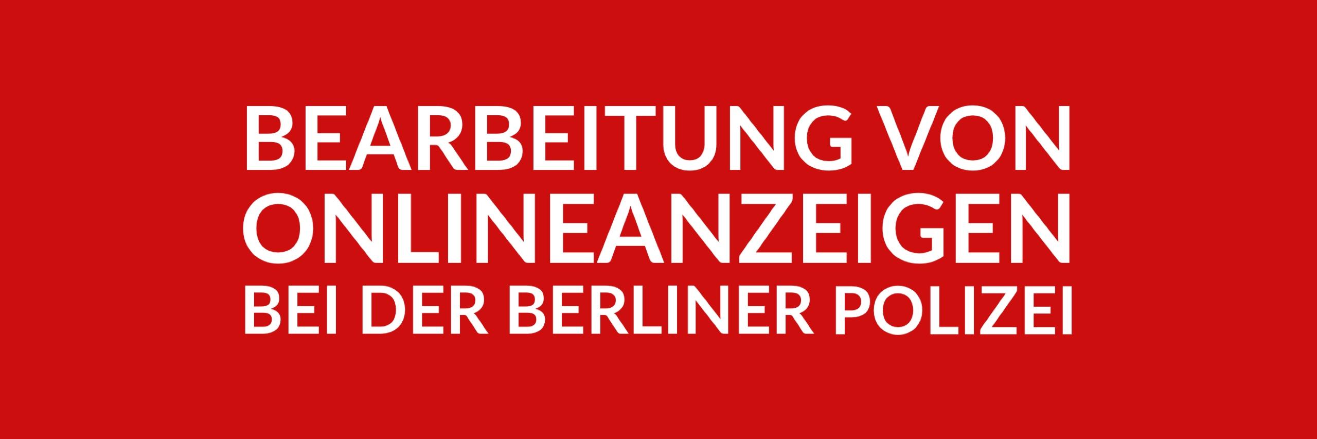 Anfrage 'Bearbeitung von Onlineanzeigen bei der Berliner Polizei' (PDF)