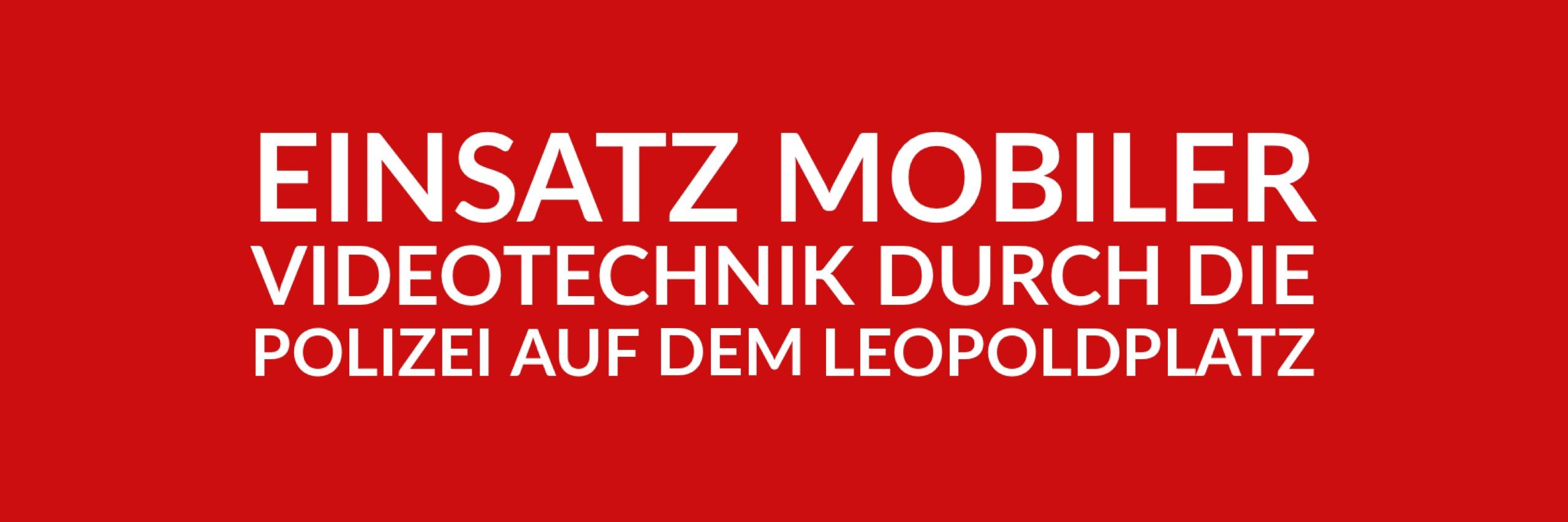Anfrage 'Einsatz mobiler Videotechnik durch die Polizei auf dem Leopoldplatz' (PDF)