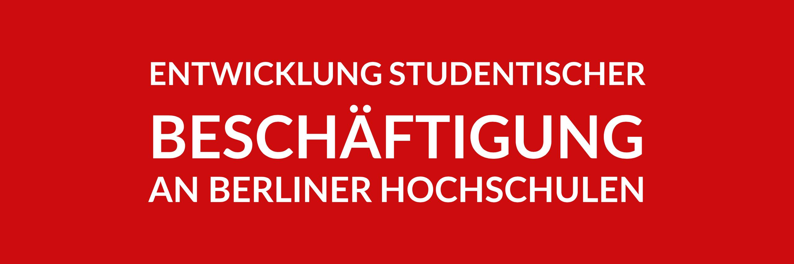 Anfrage 'Entwicklung studentischer Beschäftigung an Berliner Hochschulen' (PDF)