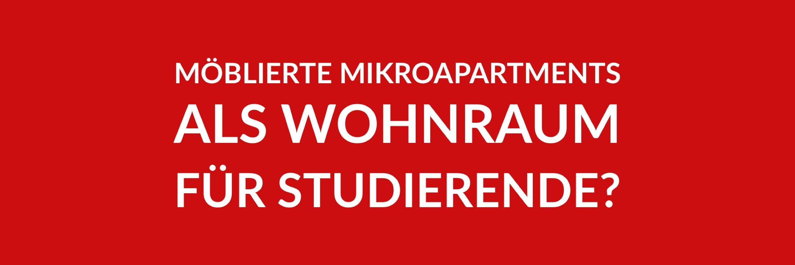 Anfrage 'Möblierte Mikroapartments als Wohnraum für Studierende?' (PDF)